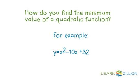 How do you find the minimum value of a quadratic function?