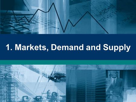 1. Markets, Demand and Supply. Economic Systems Classifying economic systems –methods of classification –classification by degree of government control.