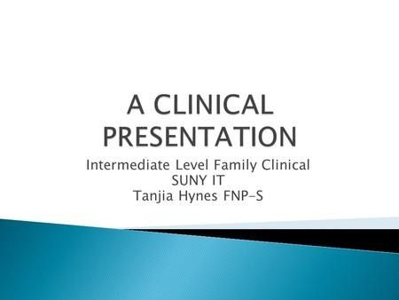 Intermediate Level Family Clinical SUNY IT Tanjia Hynes FNP-S.