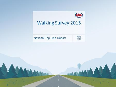 Walking Survey 2015 National Top-Line Report June 2015.