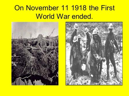 On November 11 1918 the First World War ended.. How had the war affected Britain? 750,000 British soldiers had been killed, many more were wounded or.