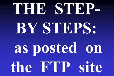 THE STEP- BY STEPS: as posted on the FTP site. Cross-section of Eroded Bank.
