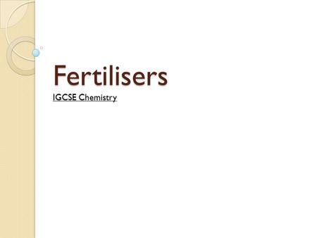 Fertilisers IGCSE Chemistry