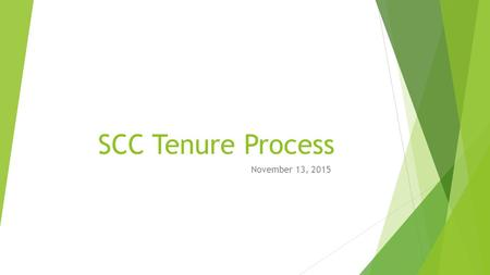 SCC Tenure Process November 13, 2015. Goal: Ensure Faculty Excellence  Faculty excellence supports Shoreline's vision of being a world-class institution.