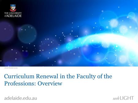 Curriculum Renewal in the Faculty of the Professions: Overview.