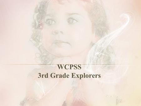 WCPSS 3rd Grade Explorers. The purpose of the Academically or Intellectually Gifted (AIG) Program is to provide an appropriately challenging educational.