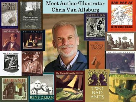 an introduction to the life of chris van allsburg an author Breadcrumb reading literature chris van allsburg author illustrator guides his books chris van allsburg, author & illustrator: guides to his books.