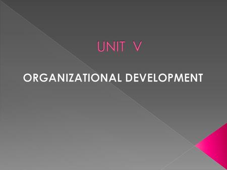 According to Cummings and Worley,  Organization development is a system-wide application of behavioral science knowledge to the planned development and.