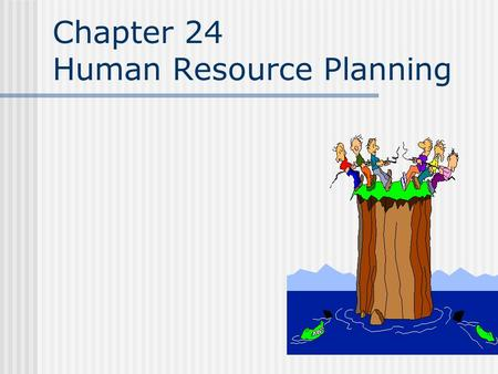 Chapter 24 Human Resource Planning