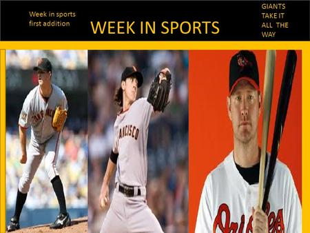 WEEK IN SPORTS GIANTS TAKE IT ALL THE WAY Week in sports first addition.
