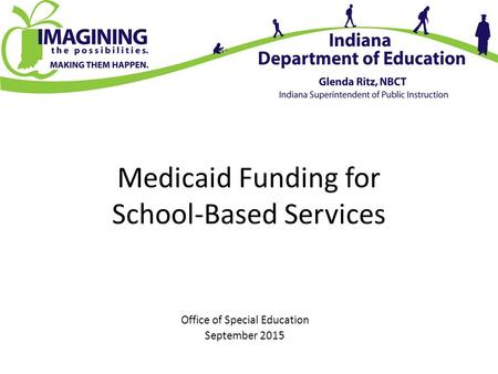 Medicaid Funding for School-Based Services Office of Special Education September 2015.