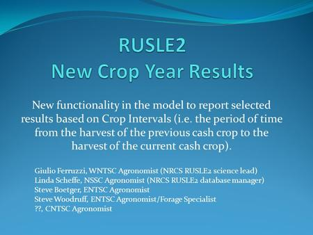 New functionality in the model to report selected results based on Crop Intervals (i.e. the period of time from the harvest of the previous cash crop to.