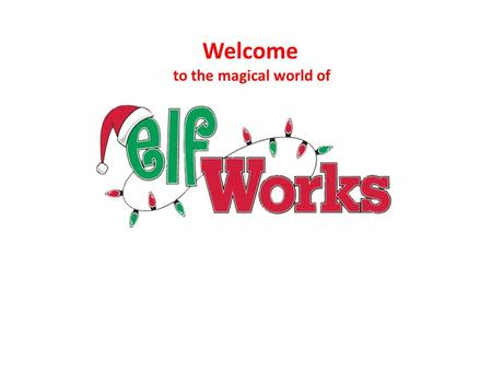 Welcome to the magical world of The MAGIC and the wonder of it all …as seen through the eyes of a child. Are you in touch with your inner-elf?