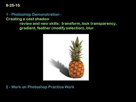9-25-15 1 - Photoshop Demonstration - Creating a cast shadow review and new skills: transform, lock transparency, gradient, feather (modify selection),