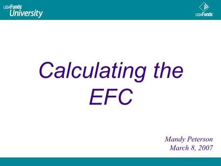 Calculating the EFC Mandy Peterson March 8, 2007.