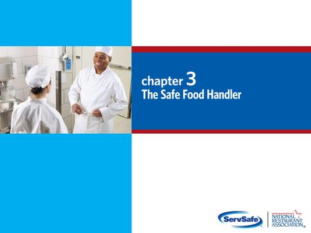 The Safe Food Handler Objectives:
