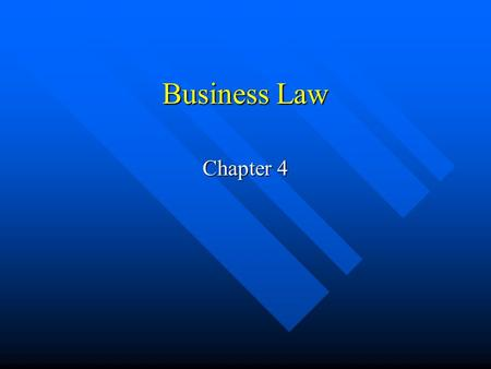 Business Law Chapter 4 Important Terms Plaintiff – the state or federal government, representing the public at large. Plaintiff – the state or federal.