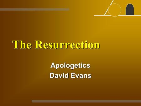 The Resurrection Apologetics David Evans. 4 Basic Theories Hallucination: Jesus didn't rise- the apostles were deceivedHallucination: Jesus didn't rise-