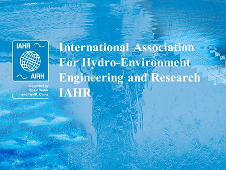 International Association For Hydro-Environment Engineering and Research IAHR.