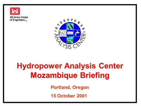 Hydropower Analysis Center Mozambique Briefing Portland, Oregon 15 October 2001.