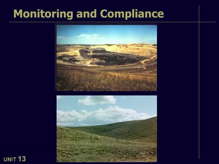 UNIT 13 – Monitoring & Compliance Monitoring and Compliance UNIT 13.