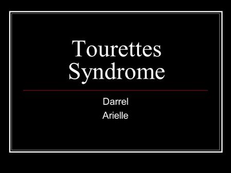 Tourettes Syndrome Darrel Arielle. Explanation Tourette's syndrome is a neurological disorder that is inherited. Tourette's involves involuntary movements(tics)