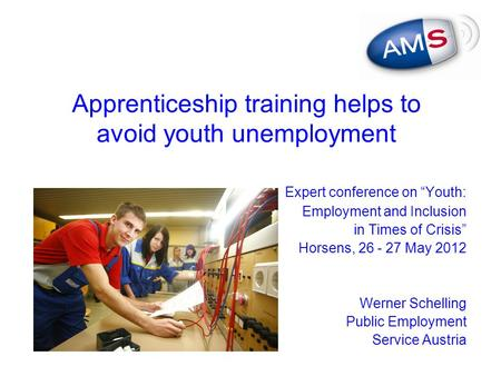 "Apprenticeship training helps to avoid youth unemployment Expert conference on ""Youth: Employment and Inclusion in Times of Crisis"" Horsens, 26 - 27 May."