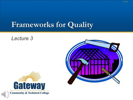Frameworks for Quality