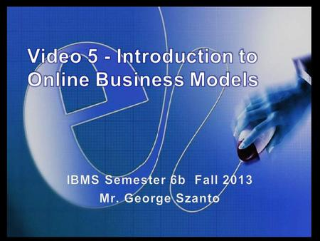 "Slide 5.1. Topics of this lecture Introduction to 10 different online business earnings models The rise of the ""Freemium"" business model on the Internet."