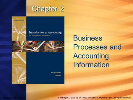 McGraw-Hill/Irwin Copyright © 2009 by The McGraw-Hill Companies, Inc. All rights reserved. Chapter 2 Business Processes and Accounting Information.