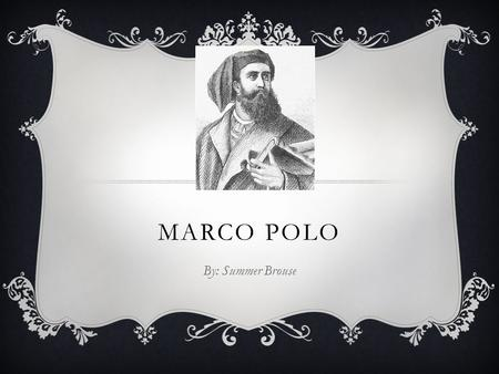 Marco Polo By: Summer Brouse.