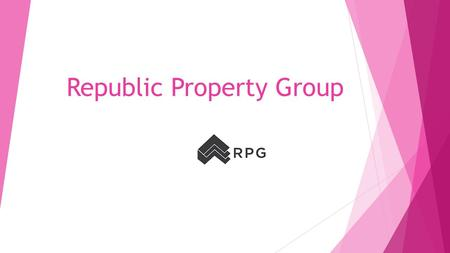 Republic Property Group. Background  Based out of Dallas, Texas  Acquires and fully develops real estate properties  Has successfully developed and.