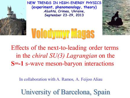 NEW TRENDS IN HIGH-ENERGY PHYSICS (experiment, phenomenology, theory) Alushta, Crimea, Ukraine, September 23-29, 2013 Effects of the next-to-leading order.