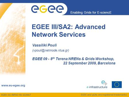 EGEE-III INFSO-RI-222667 Enabling Grids for E-sciencE  EGEE and gLite are registered trademarks Vassiliki Pouli