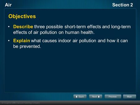 AirSection 2 Objectives Describe three possible short-term effects and long-term effects of air pollution on human health. Explain what causes indoor air.