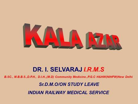 DR. I. SELVARAJ I.R.M.S B.SC., M.B.B.S.,D.P.H., D.I.H.,(M.D) Community Medicine.,P.G.C H&HW(NIHFW)New Delhi Sr.D.M.O/ON STUDY LEAVE INDIAN RAILWAY MEDICAL.