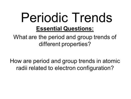What are the period and group trends of different properties?