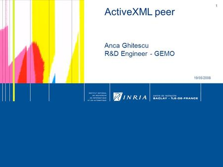1 ActiveXML peer Anca Ghitescu R&D Engineer - GEMO 19/05/2008.