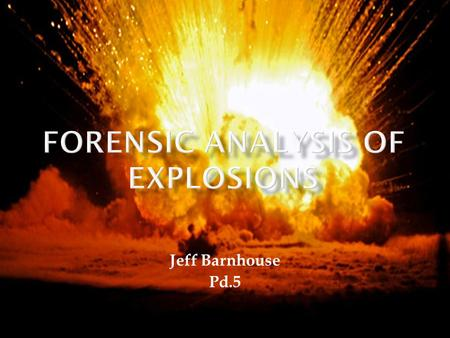 Jeff Barnhouse Pd.5.  A product of combustion accompanied by the creation of gasses and heat is an explosion.  What creates an explosion is the rapid.
