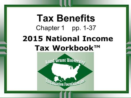 Tax Benefits Chapter 1 pp. 1-37 2015 National Income Tax Workbook™