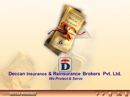Deccan Insurance & Reinsurance Brokers Pvt. Ltd. We Protect & Serve.