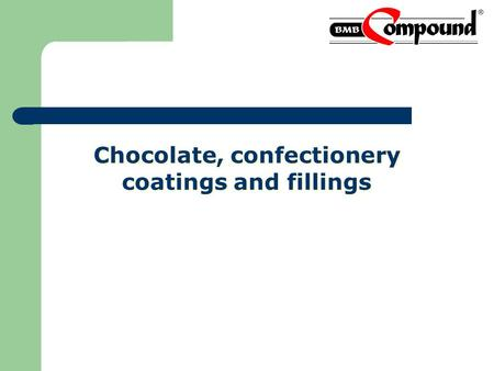 Chocolate, confectionery coatings and fillings Factory LLC BMB Compound - one of the leading manufacturers in Ukraine a wide range of coatings for.