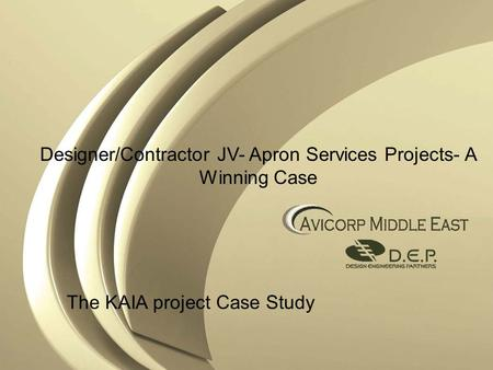 Designer/Contractor JV- Apron Services Projects- A Winning Case The KAIA project Case Study.