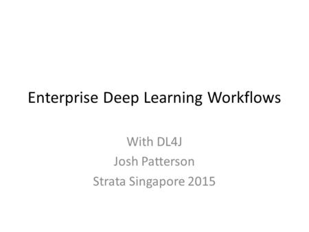 Enterprise Deep Learning Workflows