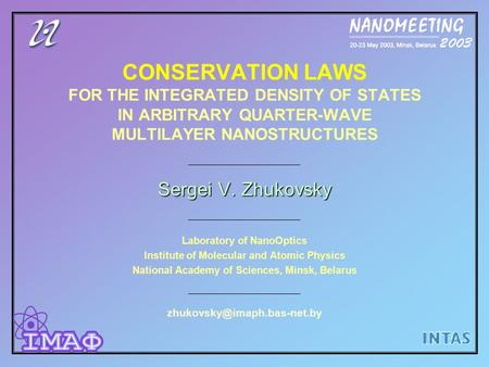 CONSERVATION LAWS FOR THE INTEGRATED DENSITY OF STATES IN ARBITRARY QUARTER-WAVE MULTILAYER NANOSTRUCTURES Sergei V. Zhukovsky Laboratory of NanoOptics.