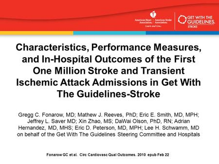 Characteristics, Performance Measures, and In-Hospital Outcomes of the First One Million Stroke and Transient Ischemic Attack Admissions in Get With The.