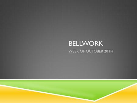 BELLWORK WEEK OF OCTOBER 20TH. 2 ND QUARTER BELLWORK #1-MONDAY- OCTOBER 20TH  An educated guess based on what you know and what you observe is called.