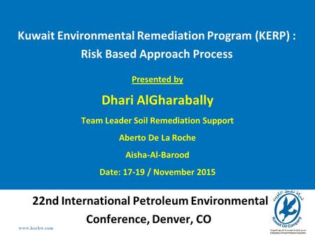 2013 the 2nd HongKong International Conference on Engineering and Applied Science Kuwait Environmental Remediation Program (KERP) : Risk Based Approach.