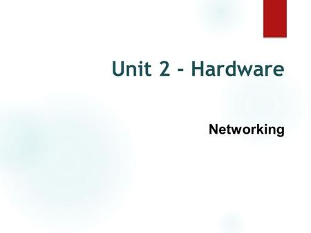 Unit 2 - Hardware Networking. What is a network? A computer network is essentially a connection between two or more computers. This connection can be.
