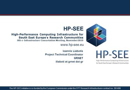 Www.hp-see.eu HP-SEE High-Performance Computing Infrastructure for South East Europe's Research Communities 8th e-Infrastructure Concertation Meeting,